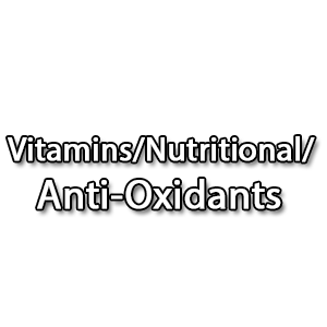 Vitamins/Nutritional/Anti-Oxidants